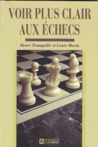 Couverture d'ouvrage: Voir plus clair aux échecs