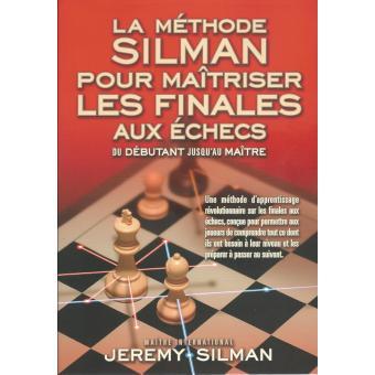 Couverture d'ouvrage: La methode silman pour maîtriser les finales aux échecs