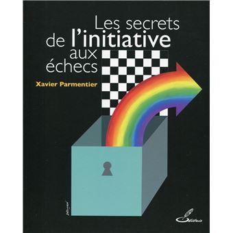 Couverture d'ouvrage: Les secrets de l'initiative aux Echecs
